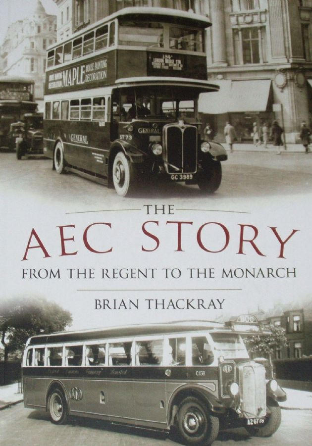 The AEC Story - From the Regent to the Monarch, by Brian Thackray